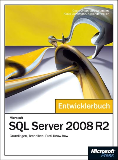 Microsoft SQL Server 2008 R2 - Das Entwicklerbuch (Microsoft Press, 2011)